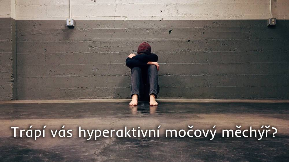 hyperaktivní močový měchýř